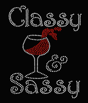 CLASSY & SASSY WINE RHINESTONE TRANSFER OR DIGITAL DOWNLOAD