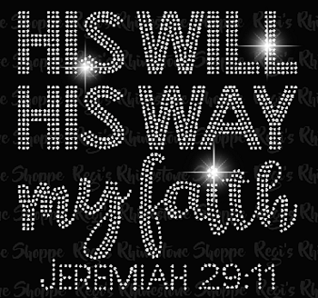 HIS WILL HIS WAY MY FAITH CHURCH RHINESTONE TRANSFER