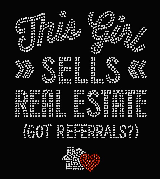 THIS GIRL SELLS REAL ESTATE...GOT REFERRALS?  TRANSFER OR DIGITAL DOWNLOAD
